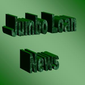 Jumbo Loan News